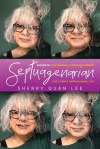 Septuagenarian by Sherry Quan Lee