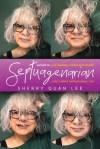Septuagenarian by Sherry Quan Lee