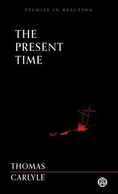 The Present Time - Imperium Press by Thomas Carlyle