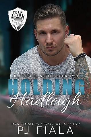 Holding Hadleigh: A Protector Romance (RAPTOR, #2)