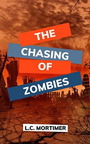 The Chasing of Zombies (A Standalone Dystopian Thriller)
