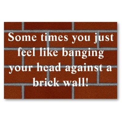 photo banging-head-against-brick-wall_zps7petpge4.jpg