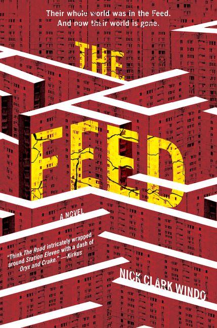 The Feed Nick Clark Windo Hardcover