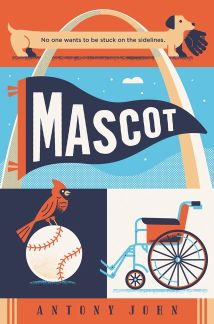 Book cover of Mascot features a pennant with the title, the St. Louis Arch, a cardinal on a baseball and a wheelchair.