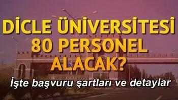 Dicle Üniversitesi 80 personel alacak.. İşte başvuru şartları