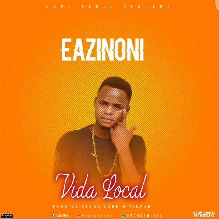 Mp3 Download: Eazinoni – Vida local