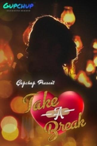 18+ Take A Break 2020 Hindi S01E01 Gupchup Web Series 720p HDRip 120MB Watch Online