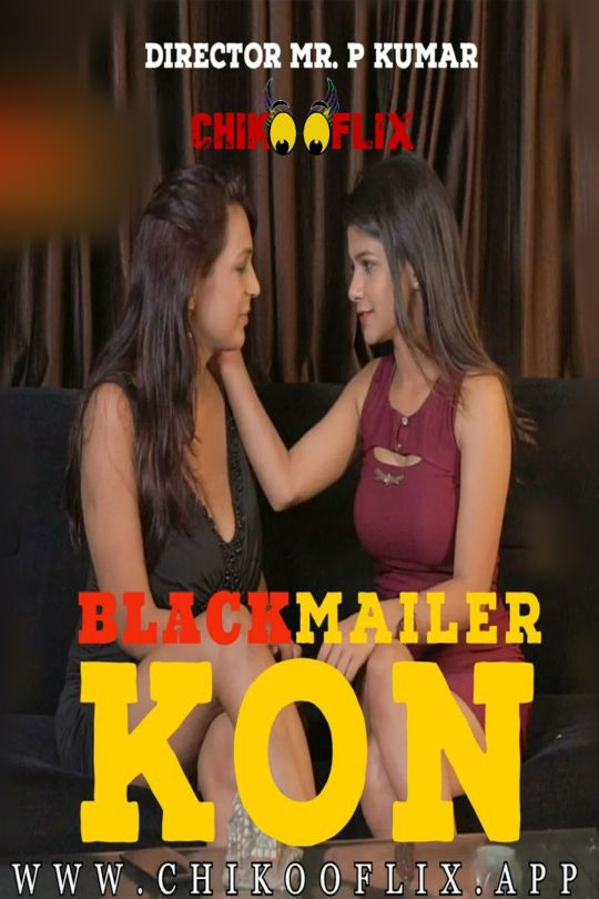 Black-Mailer-Kon-2020-Chikoo-Flix-Originals-Hindi-Short-Film-720p-HDRip-280-MB-Download