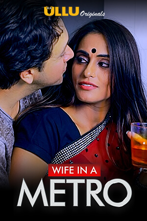 18+ Wife In A Metro 2020 Ullu Original Hindi Short Film 720p HDRip 200MB
