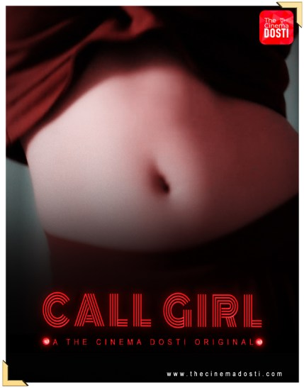 18+ Call Girl 2020 CinemaDosti Originals Hindi Short Film 720p HDRip 260MB Watch Online