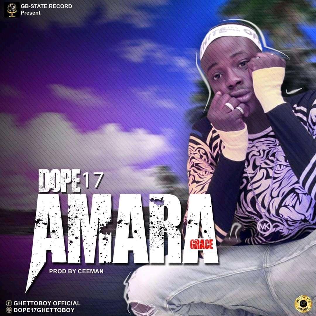 Mp3 Download: Dope17 – Amara (Grace)