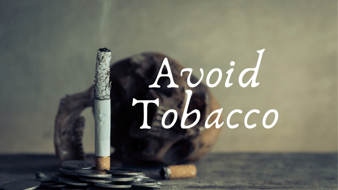 Avoid Tobacco, good habits, Habits of Healthy Living, Healthy Habits, Healthy Lifestyle, Healthy lifestyle information, Healthy lifestyle plan, Healthy lifestyle routine, Life, Lifestyle, need, needforlife