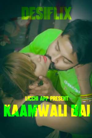 Kaamwali Bai 2020 S01E01 Licchi App Originals Hindi Web Series 720p HDRip 200MB Download
