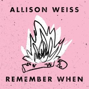 Allison Weiss - Remember When
