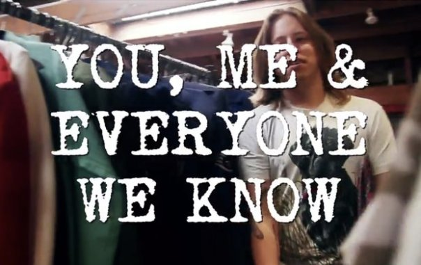 You, Me, And Everyone We Know