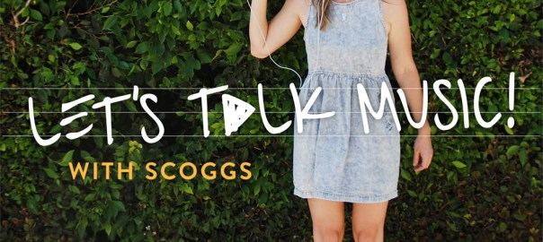 Let's Talk Music with Scoggs
