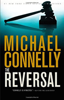 The Reversal (Mickey Haller #3) by Michael Connelly