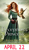 April 22: Deception's Princess (Deception's Princess #1) by Esther M. Friesner