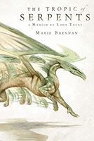 The Tropic of Serpents (Memoirs by Lady Trent #2) by Marie Brennan