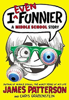 I Even Funnier (I Funny #2) by James Patterson & Chris Grabenstein