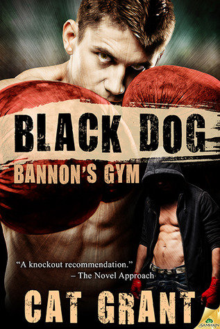 Black Dog (Bannon's Gym #1) by Cat Grant