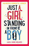 Just A Girl Standing In Front Of A Boy by Lucy-Anne Holmes