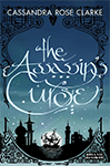 The Assassin's Curse (Ananna Duology #1) by Cassandra Rose Clarke