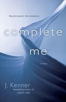 Complete Me (Stark Trilogy #3) by J. Kenner
