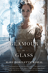 Glamour in Glass (Glamourist Histories #2)  by Mary Robinette Kowal