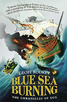 Blue Sea Burning (The Chronicles of Egg #3) by Geoff Rodkey
