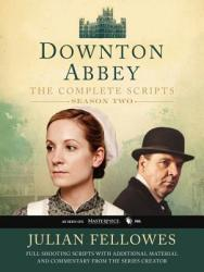 Downton Abbey: The Complete Scripts Season Two by Julian Fellowes