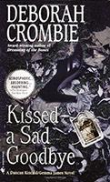 Kissed A Sad Goodbye (Duncan Kincaid & Gemma James #6) by Deborah Crombie