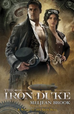 The Iron Duke (The Iron Seas #1) by Meljean Brook