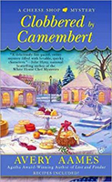 Clobbered by Camembert (A Cheese Shop Mystery #3) by Avery Aames