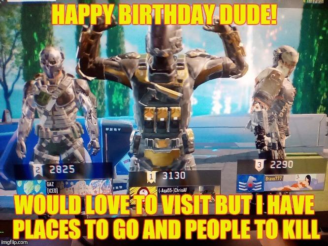 Call Of Duty Black Ops Birthday Meme Meme Generator Imgflip