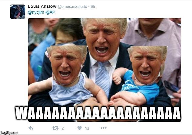 Trump Is Such A Baby Waaaaa Imgflip