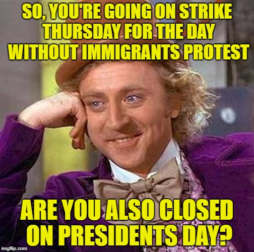 Day Without Immigrants Protest Imgflip