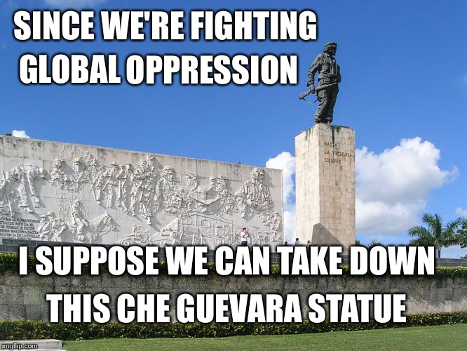 Image tagged in oppression,che guevara,statue,cuba - Imgflip