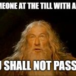 Image 81381 You Shall Not Pass Know Your Meme