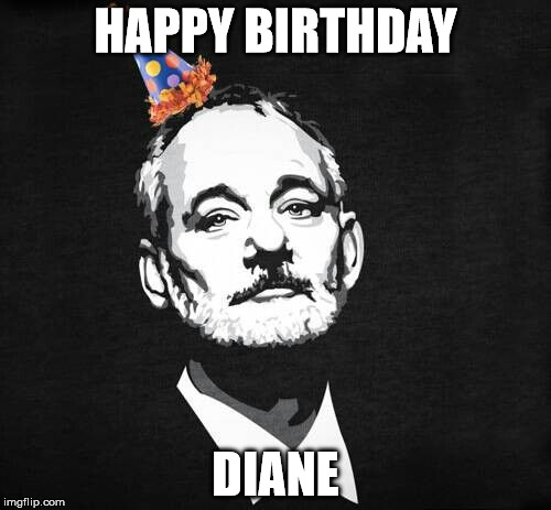 Image Tagged In Bill Murray Birthday Imgflip