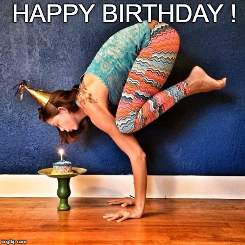 Image Tagged In Yoga Birthday Imgflip