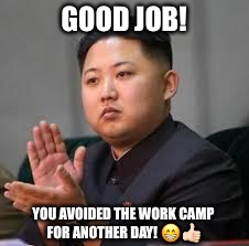Meme Creator Funny Good Job Now If You Could Get Back To Work