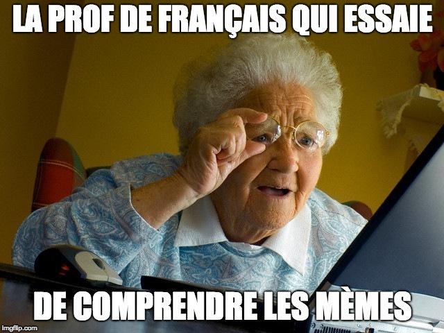 Grandma Finds The Internet Meme Imgflip