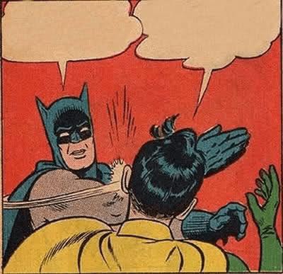 Batman Slapping Robin Meme Generator Batman Slapping Robin