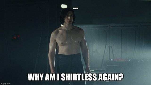 Αποτέλεσμα εικόνας για kylo shirtless meme