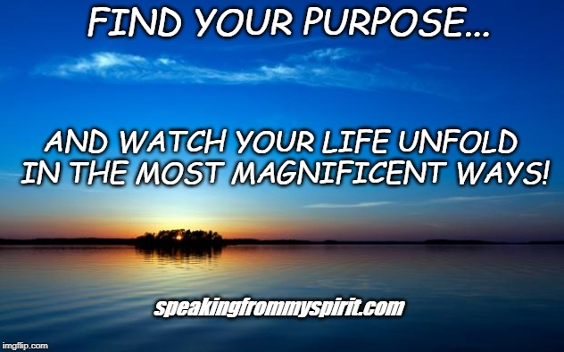 Quotes To Help You Find Your Life S Purpose Inspirational Quotes
