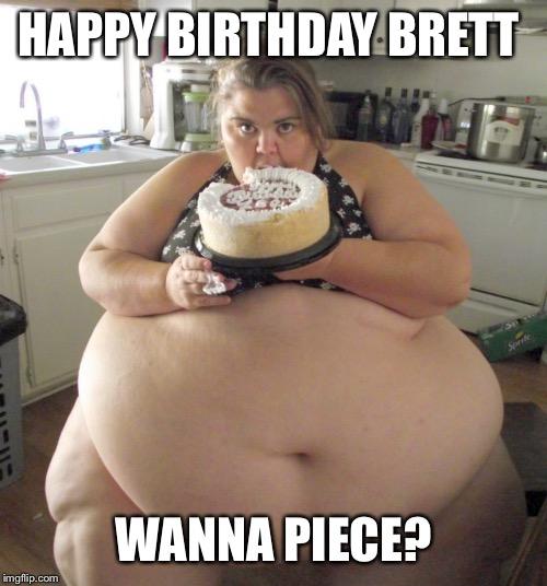 Happy Birthday Fat Girl Imgflip