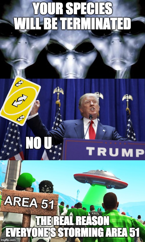 Government Agent The Area 51 Meme Is So Funny Me Is Area 51