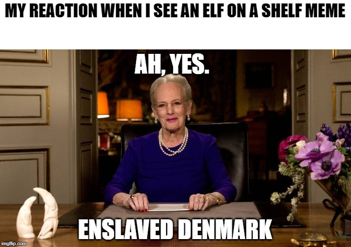 Image Tagged In Queen Of Denmark Imgflip
