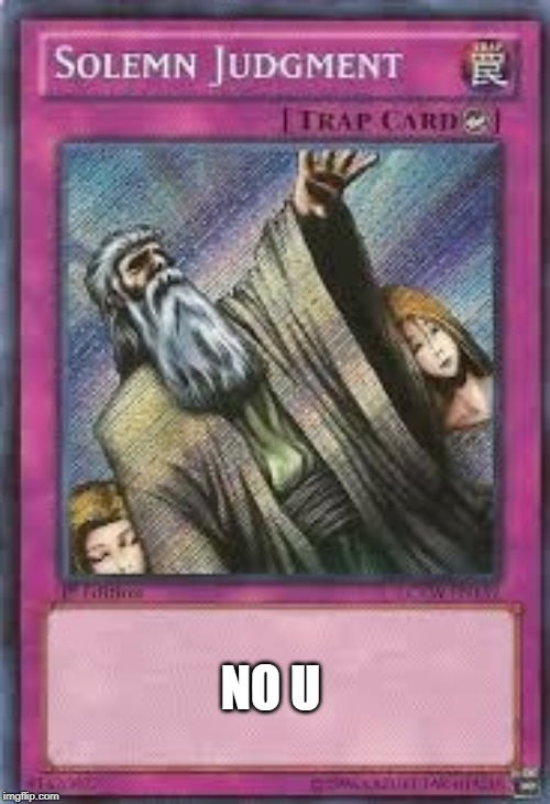 Image Tagged In Solemn Judgement Negate Yu Gi Oh Imgflip